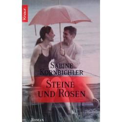 Steine und Rosen. Von Sabine Kornbichler (2005).