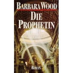 Die Prophetin. Von Barbara Wood (1995).