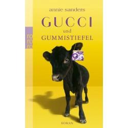 Gucci und Gummistiefel. Von Annie Sanders (2006).