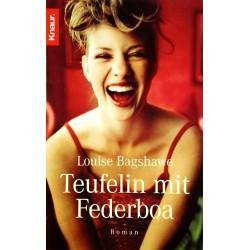 Teufelin mit Federboa. Von Louise Bagshawe (2006).