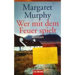 Wer mit dem Feuer spielt. Von Margaret Murphy (2002).