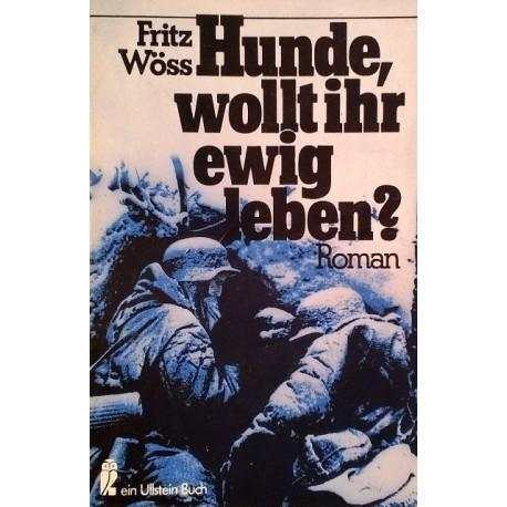 Hunde, wollt ihr ewig leben? Von Fritz Wöss (1985).