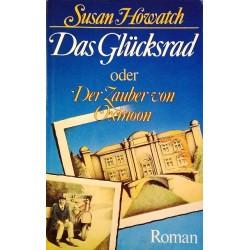 Das Glücksrad oder Der Zauber von Oxmoon. Von Susan Howatch (1985).