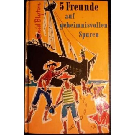 5 Freunde auf geheimnisvollen Spuren. Von Enid Blyton (ca. 1980).