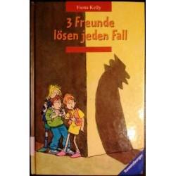 3 Freunde lösen jeden Fall. Von Fiona Kelly (2005).