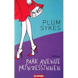 Park Avenue Prinzessinnen. Von Plum Sykes (2007).
