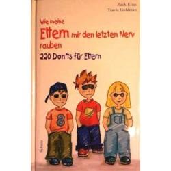 Wie meine Eltern mir den letzten Nerv rauben. Von Zack Elias (2002).