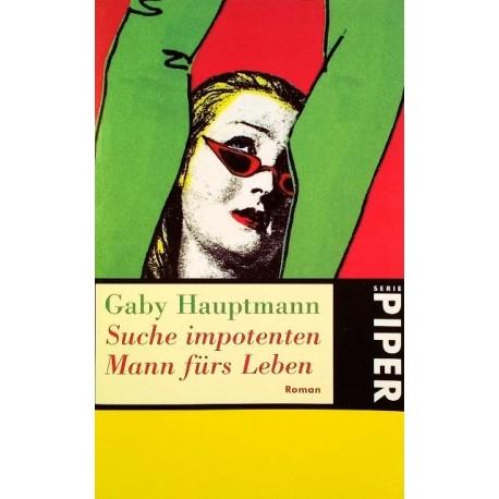 Suche impotenten Mann fürs Leben. Von Gaby Hauptmann (1996