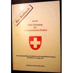 Vom Untergang der schweizerischen Freiheit. Von Jürgen Graf (1996).