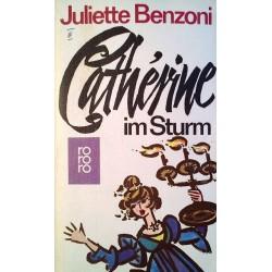 Catherine im Sturm. Von Juliette Benzoni (1977).