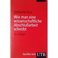 Wie man eine wissenschaftliche Abschlußarbeit schreibt. Von Umberto Eco (2010).