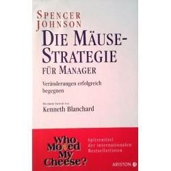 Die Mäuse-Strategie für Manager. Von Spencer Johnson (2010).