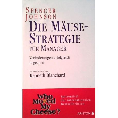 Die Mäuse-Strategie für Manager. Von Spencer Johnson (2010).