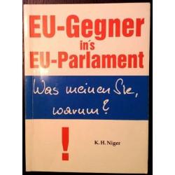 EU-Gegner ins EU-Parlament! Was meinen Sie, warum? Von Karl Heinz Niger (1996).