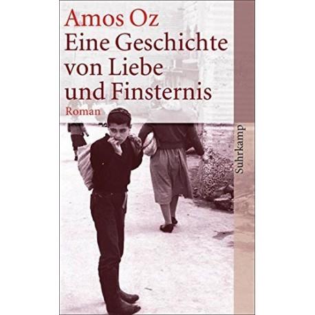 Eine Geschichte von Liebe und Finsternis. Von Amos Oz (2006).