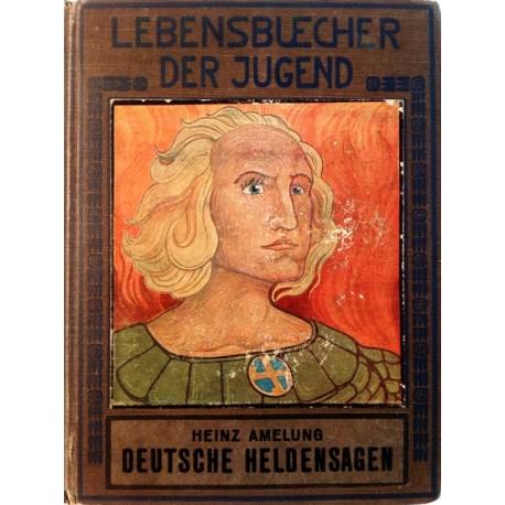 Deutsche Heldensagen. Von Heinz Amelung (1916).