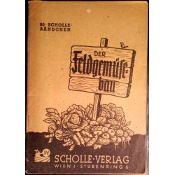 Der Feldgemüsebau. Von Paul Grund von Wien (1948).