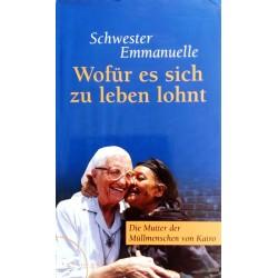 Wofür es sich zu leben lohnt. Von Schwester Emmanuelle (2005).