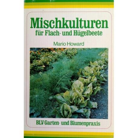 Mischkulturen für Flach- und Hügelbeete. Von Mario Howard (1985).