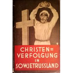 Christenverfolgung und Kampf gegen Gott in Sowjetrußland (1933).