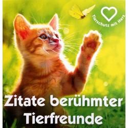 Zitate berühmter Tierfreunde. Von: Österreichische Tierschutzzeitung.