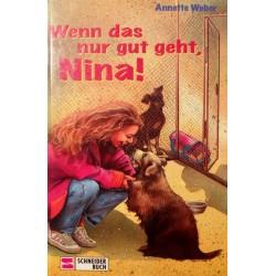 Wenn das nur gut geht, Nina! Von Annette Weber (1997).