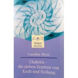 Chakren - die sieben Zentren von Kraft und Heilung. Von Caroline Myss (2000).
