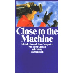 Close to the Machine. Von Ellen Ullman (1999).