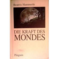 Die Kraft des Mondes. Von Beatrix Hammerle (1995).