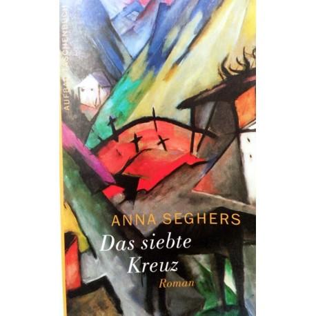 Das siebte Kreuz. Von Anna Seghers (2004).
