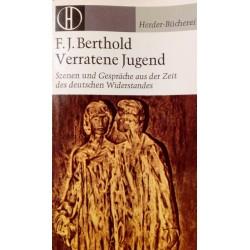 Verratene Jugend. Von F.J. Berthold (1970).