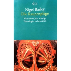 Die Raupenplage. Von Nigel Barley (1998).
