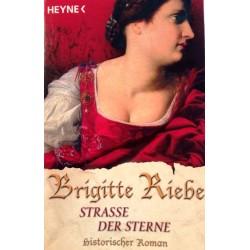 Strasse der Sterne. Von Brigitte Riebe (2007).