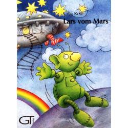 Lars vom Mars. Von Gilla Rost (2004).