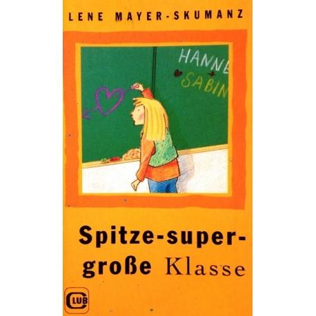 Spitze-super-große Klasse. Von Lene Mayer-Skumanz (1996).