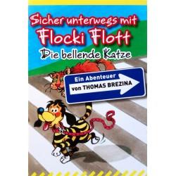 Sicher unterwegs mit Flocki Flott. Von Thomas Brezina (2008).