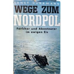 Wege zum Nordpol. Von Ernst Herrmann (1940).