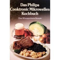 Das Philips Cooktronic Mikrowellenkochbuch. Von Carol Bowen (1980).