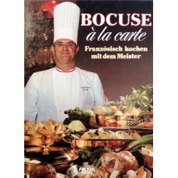 Bocuse a la carte. Von Paul Bocuse (1985).