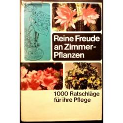 Reine Freude an Zimmerpflanzen. Von Anton Eipeldauer (1961).