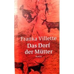 Das Dorf der Mütter. Von Franka Villette (2005).