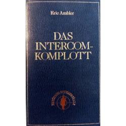 Das Intercom-Komplott. Von Eric Ambler (1971).