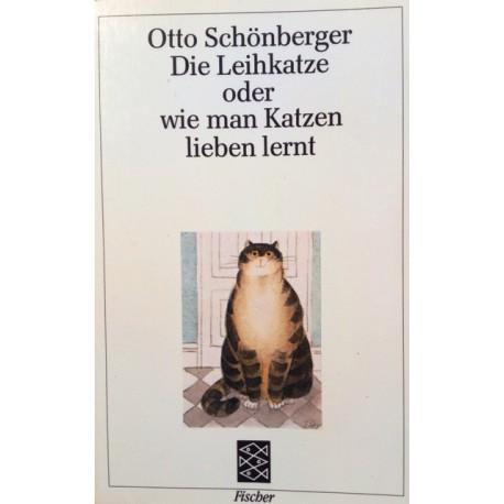 Die Leihkatze oder wie man Katzen lieben lernt. Von Otto Schönberger (1987).