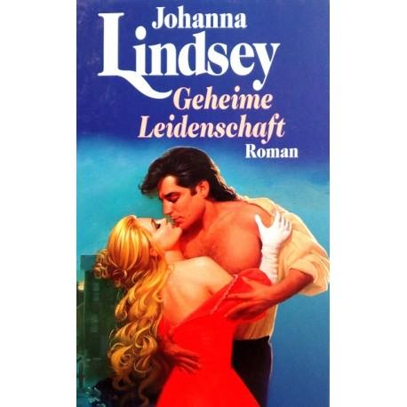 Geheime Leidenschaft. Von Johanna Lindsey (1989).