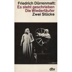 Es steht geschrieben & Die Wiedertäufer. Von Friedrich Dürrenmatt (1979).