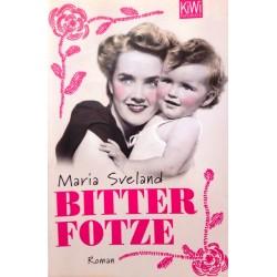 Bitter Fotze. Von Maria Sveland (2009).