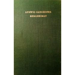 Bergheimat. Von Ludwig Ganghofer (1957).