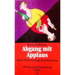 Abgang mit Applaus. Von Bettina Hoffmann (1993).
