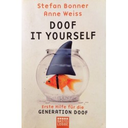 Doof it yourself. Von Stefan Bonner (2010).