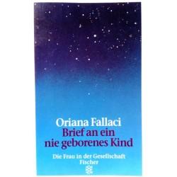 Brief an ein nie geborenes Kind. Von Oriana Fallaci (1992).